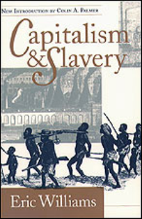 williams capitalism and slavery